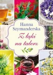 Okładka książki Z łąki na talerz Hanna Szymanderska