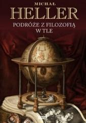 Okładka książki Podróże z filozofią w tle Michał Heller