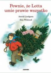 Okładka książki Pewnie, że Lotta umie prawie wszystko Astrid Lindgren