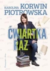 Okładka książki Ćwiartka raz Karolina Korwin-Piotrowska