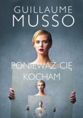 Okładka książki Ponieważ cię kocham Guillaume Musso