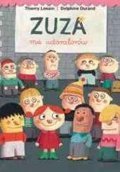 Okładka książki Zuza ma adoratorów Delphine Durand,Thierry Lenain