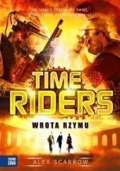 Okładka książki Time Riders. Wrota Rzymu Alex Scarrow