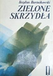 Okładka książki Zielone Skrzydła Bogdan Bartnikowski