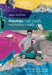 Okładka książki Majubaju, czyli żyrafy wychodzą z szafy Maja Sontag