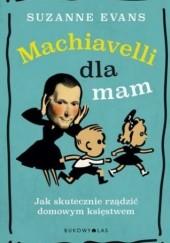 Okładka książki Machiavelli dla mam Suzanne Evans
