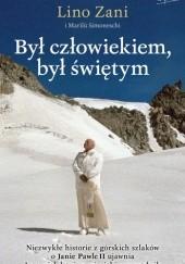 Okładka książki Był człowiekiem, był świętym Lino Zani