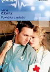 Okładka książki Powtórka z miłości Alison Roberts