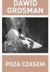 Okładka książki Poza czasem Dawid Grosman