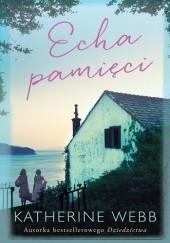Okładka książki Echa pamięci Katherine Webb