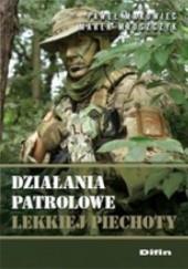 Okładka książki Działania patrolowe lekkiej piechoty Paweł Makowiec,Marek Mroszczyk