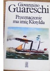 Okładka książki Przeznaczenie ma imię Klotylda Giovannino Guareschi