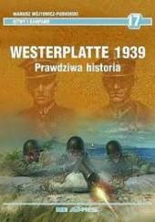 Okładka książki Westerplatte - Historia Prawdziwa Paweł Wieczorkiewicz