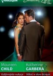 Okładka książki Kalifornijskie wakacje. Miłość w show-biznesie Maureen Child,Katherine Garbera