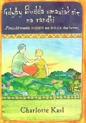 Okładka książki Gdyby Budda umawiał się na randki Charlotte Kasl
