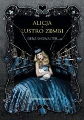 Okładka książki Alicja i Lustro Zombi Gena Showalter