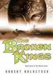 Okładka książki The Broken Kings Robert Holdstock