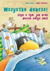 Okładka książki Wszystko dobrze! Czyli o tym, jak kruk dostał swoje imię Nele Moost,Annet Rudolph