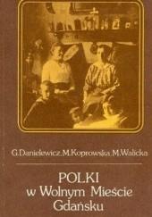 Okładka książki Polki w Wolnym Mieście Gdańsku Gabriela Danielewicz,Maria Koprowska,Mirosława Walicka