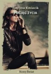 Okładka książki Pociąg życia Justyna Kmiecik