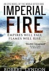 Okładka książki Imperial Fire Robert Lyndon