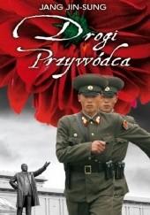 Okładka książki Drogi Przywódca Jang Jin-Sung