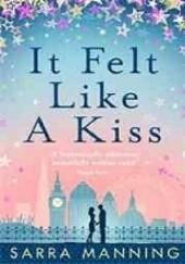 Okładka książki It Felt Like a Kiss Sarra Manning