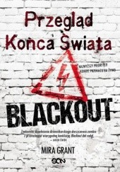 Okładka książki Przegląd końca świata. Blackout Mira Grant