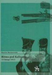 Okładka książki Bitwa pod Kaliszem 13 lutego 1813 Marcin Baranowski