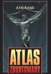 Okładka książki Atlas zbuntowany Ayn Rand
