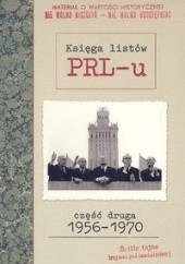 Okładka książki Księga listów PRL-u. Część druga 1956-1970 Grzegorz Sołtysiak