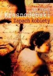 Okładka książki Zapach kobiety Jan Paweł Krasnodębski