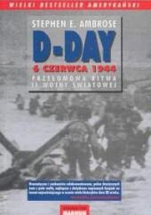 Okładka książki D-Day. 6 czerwca 1944 Stephen E. Ambrose