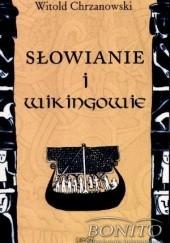 Okładka książki Słowianie i Wikingowie Witold Chrzanowski