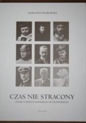 Okładka książki Czas nie stracony : życie i dzieło Xawerego Pusłowskiego Maria Rostworowska