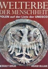Okładka książki Welterbe der menschheit. Polen auf der Liste der UNESCO. Adam Bujak