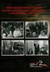Okładka książki Dokumenty uczestników Ruchu Obrony Praw Człowieka i Obywatela 1977 - 1981. Grzegorz Waligóra,Tomasz Gąsowski