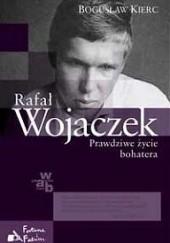 Okładka książki Rafał Wojaczek. Prawdziwe życie bohatera Bogusław Kierc