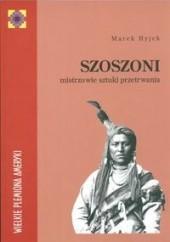 Okładka książki Szoszoni. Mistrzowie sztuki przetrwania Marek Hyjek
