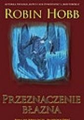 Okładka książki Przeznaczenie błazna cz.1