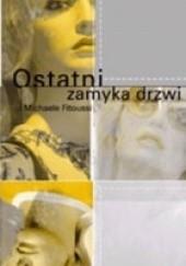 Okładka książki Ostatni zamyka drzwi Michele Fitoussi