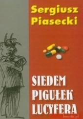 Okładka książki Siedem pigułek Lucyfera Sergiusz Piasecki