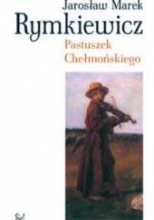 Okładka książki Pastuszek Chełmońskiego Jarosław Marek Rymkiewicz