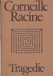 Okładka książki Tragedie. Wybór Pierre Corneille,Jean Racine