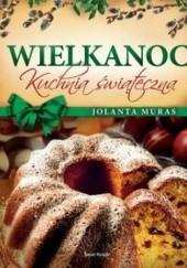 Okładka książki Wielkanoc kuchnia świąteczna Jolanta Muras