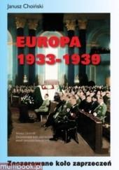 Okładka książki Europa 1933 - 1939. Zaczarowane koło zaprzeczeń Janusz Choiński