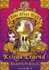 Okładka książki Ever After High. Księga Legend Shannon Hale