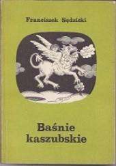 Okładka książki Baśnie kaszubskie Franciszek Sędzicki
