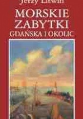 Okładka książki Morskie zabytki Gdańska i okolic Jerzy Litwin