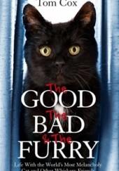 Okładka książki The good, the bad and the furry Tom Cox